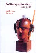 POÉTICAS Y ENTREVISTAS, 1970-2007