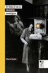 EL SIGLO DE LA IMAGEN ANALÓGICA (2DA EDICIÓN)