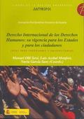 DERECHO INTERNACIONAL DE LOS DERECHOS HUMANOS, SU VIGENCIA PARA LOS ESTADOS Y PARA LOS CIUDADAN