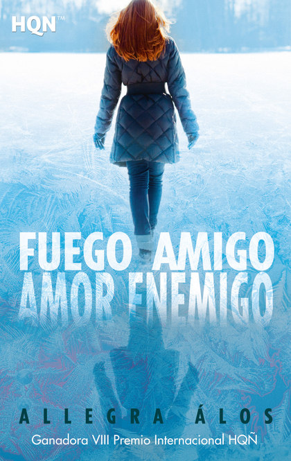 FUEGO AMIGO, AMOR ENEMIGO