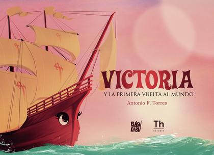 VICTORIA Y LA PRIMERA VUELTA AL MUNDO.