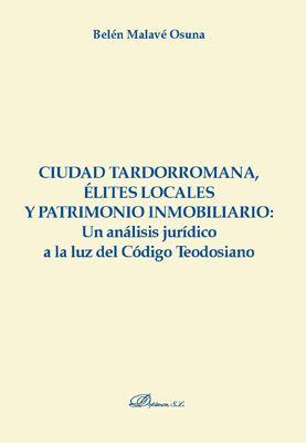 CIUDAD TARDORROMANA, ELITES LOCALES Y PATRIMONIO INMOBILIARIO: