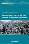 INSTRUCCIONES PARA LA DERROTA : NARRATIVAS ÉTICAS Y POLÍTICAS PARA PERDEDORES