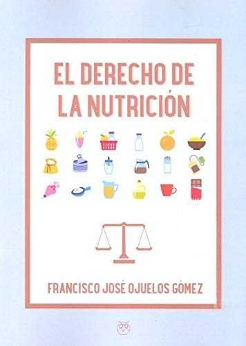 DERECHO DE LA NUTRICIÓN, EL.