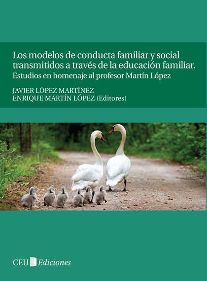 LOS MODELOS DE CONDUCTA FAMILIAR Y SOCIAL TRANSMITIDOS A TRAVÉS DE LA EDUCACIÓN FAMILAIR : ESTU