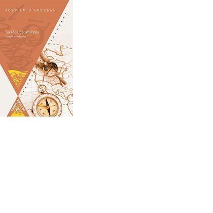 LA IDEA DE AMÉRICA : ORIGEN Y EVOLUCIÓN