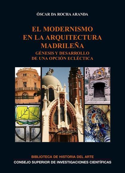 EL MODERNISMO EN LA ARQUITECTURA MADRILEÑA : GÉNESIS Y DESARROLLO DE UNA OPCIÓN ECLÉCTICA