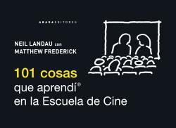 101 COSAS QUE APRENDÍ EN LA ESCUELA DE CINE.