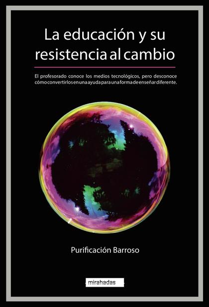 LA EDUCACIÓN Y SU RESISTENCIA AL CAMBIO.