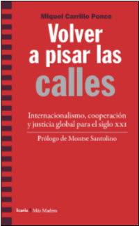VOLVER A PISAR LAS CALLES. INTERNACIONALISMO, COOPERACIÓN Y JUSTICIA GLOBAL PARA EL SIGLO XXI