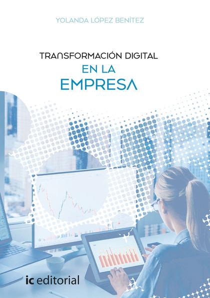 TRANSFORMACIÓN DIGITAL EN LA EMPRESA.