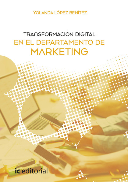 TRANSFORMACIÓN DIGITAL EN EL DEPARTAMENTO DE MARKETING.