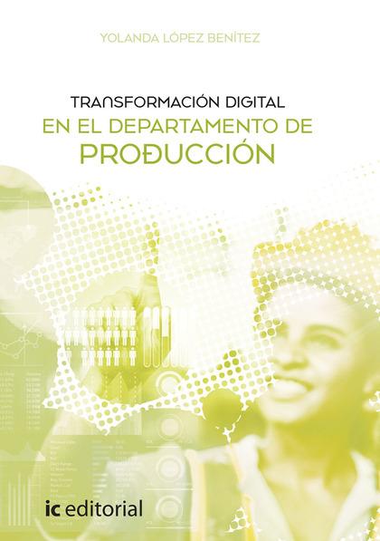 TRANSFORMACIÓN DIGITAL EN EL DEPARTAMENTO DE PRODUCCIÓN.