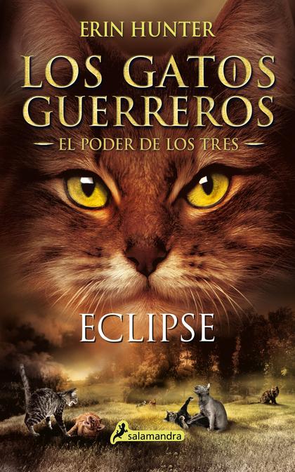 ECLIPSE. LOS GATOS GUERREROS - EL PODER DE LOS TRES IV