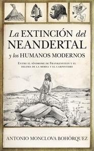 EXTINCIÓN DEL NEANDERTAL Y LOS HUMANOS MODERNOS, LA.