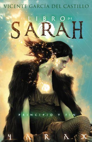 EL LIBRO DE SARAH 04: PRINCIPIO Y FIN.