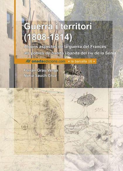 GUERRA I TERRITORI (1808-1814) : ALGUNS ASPECTES DE LA GUERRA DEL FRANCÈS ALS POBLES DE BANDA I