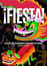 ¡FIESTA!. ATLAS DE LAS CELEBRACIONES FAMILIARES EN EL MUNDO