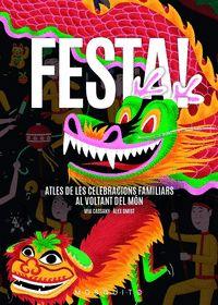 FESTA!. ATLES DE LES CELEBRACIONS FAMILIARS AL VOLTANT DEL MÓN