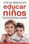 EDUCAR NIÑOS : POR QUÉ LOS NIÑOS SON DISTINTOS Y CÓMO AYUDARLOS A CONVERTIRSE EN HOMBRES FELICE