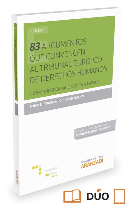 83 ARGUMENTOS QUE CONVENCEN AL TRIBUNAL EUROPEO DE DERECHOS HUMANOS  (PAPEL + E-. JURISPRUDENCI
