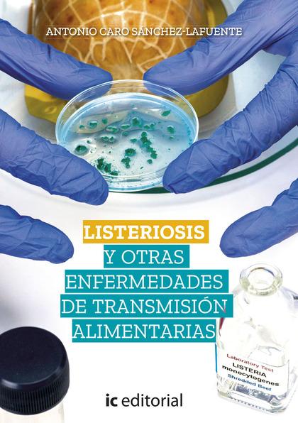 LISTERIOSIS Y OTRAS ENFERMEDADES DE TRANSMISIÓN ALIMENTARIAS.