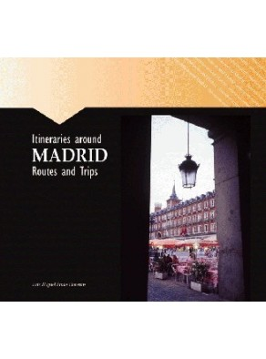 ITINERARIES AROUND MADRID