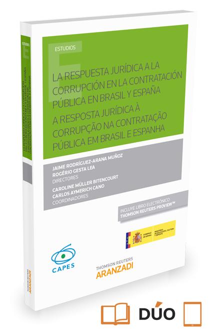LA RESPUESTA JURÍDICA A LA CORRUPCIÓN EN LA CONTRATACIÓN PÚBLICA EN BRASIL Y ESP. A RESPOSTA JU