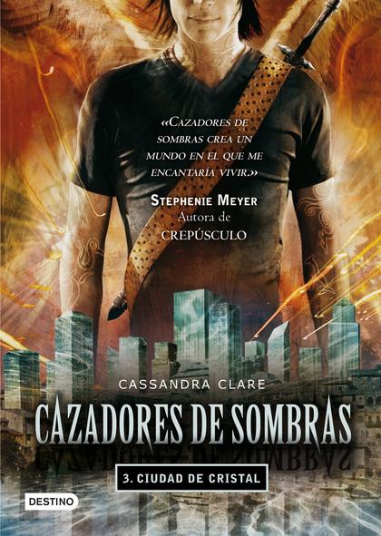 CAZADORES DE SOMBRAS 3. CIUDAD DE CRISTAL