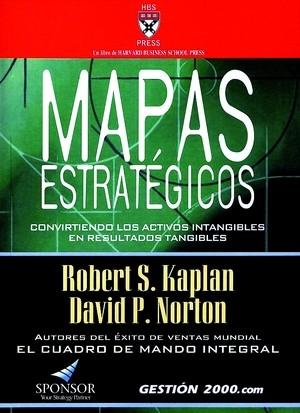 MAPAS ESTRATÉGICOS: CONVIRTIENDO LOS ACTIVOS INTANGIBLES EN RESULTADOS TANGIBLES