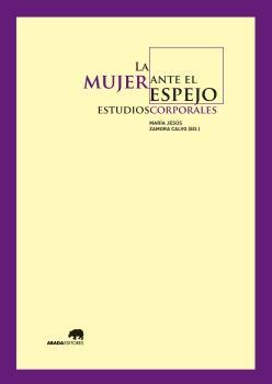 LA MUJER ANTE EL ESPEJO: ESTUDIOS CORPORALES.