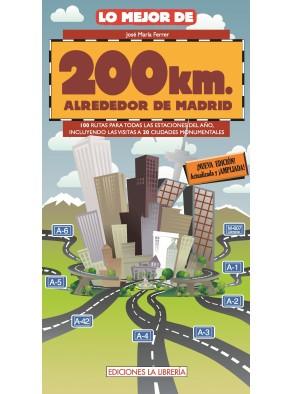 LO MEJOR DE 200 KM ALREDEDOR DE MADRID