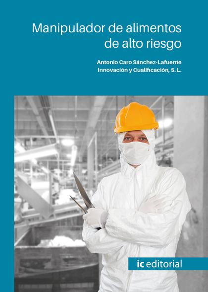 MANIPULADOR DE ALIMENTOS DE ALTO RIESGO.