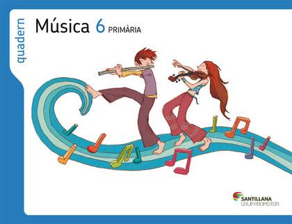 QUADERN MUSICA 6 PRIMARIA EL CAMINS DEL SABER.