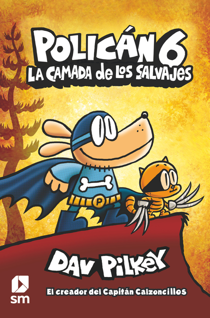 LA CAMADA DE LOS SALVAJES.