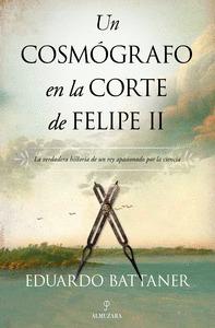 UN COSMÓGRAFO EN LA CORTE DE FELIPE II.