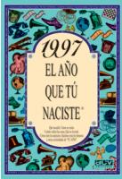 1997, EL AÑO QUE TÚ NACISTE