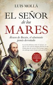EL SEÑOR DE LOS MARES. ÁLVARO DE BAZÁN, EL ALMIRANTE JAMÁS DERROTADO