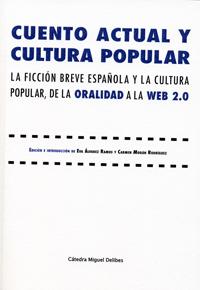CUENTO ACTUAL Y CULTURA POPULAR. LA FICCIÓN BREVE ESPAÑOLA Y LA CULTURA POPULAR,.