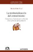 LA TERRITORIALIZACIÓN DEL CONOCIMIENTO. CATEGORÍAS Y CLASIFICACIONES CULTURALES COMO EJERCICIOS