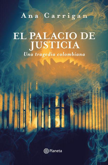 El Palacio de Justicia, una tragedia colombiana