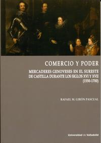 COMERCIO Y PODER. MERCADERES GENOVESES EN EL SURESTE DE CASTILLA DURANTE LOS SIG.