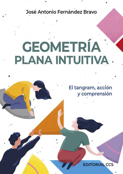 GEOMETRÍA PLANA INTUITIVA                                                       EL TANGRAM, ACC