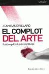 EL COMPLOT DEL ARTE: ILUSIÓN Y DESILUSIÓN ESTÉTICAS