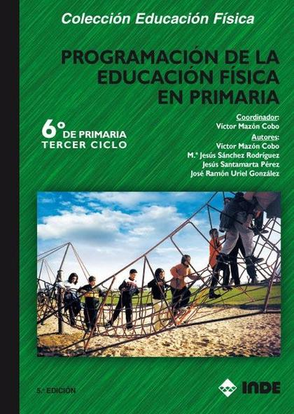 Programación de la Educación Física en Primaria. 6º curso. Tercer ciclo