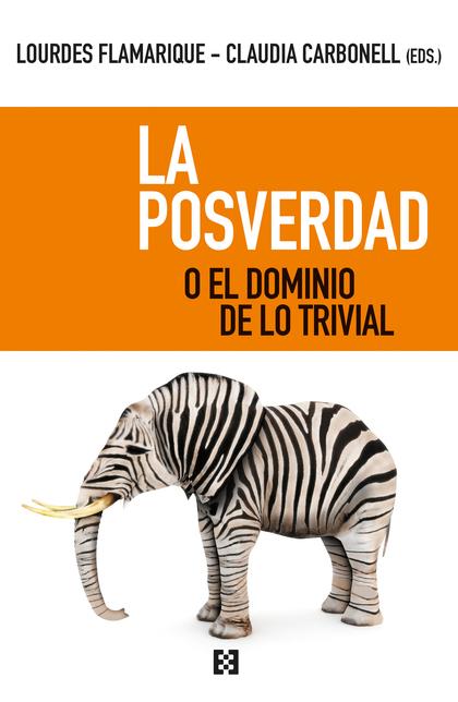 POSVERDAD O EL DOMINIO DE LOS TRIVIAL, LA