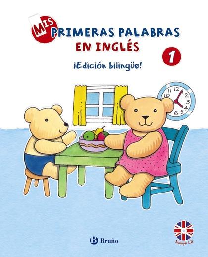 MIS PRIMERAS PALABRAS EN INGLÉS, 1. ¡EDICIÓN BILINGÜE!.