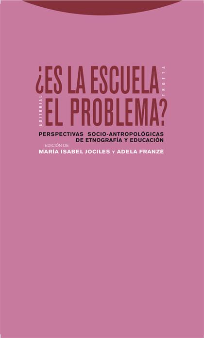 ¿ES LA ESCUELA EL PROBLEMA?: PERSPECTIVAS SOCIO-ANTROPOLÓGICAS E ETNOGRAFÍA Y EDUCACIÓN