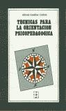 TÉCNICAS PARA LA ORIENTACIÓN PSICOPEDAGÓGICA