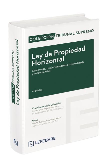 LEY DE PROPIEDAD HORIZONTAL COMENTADA 4ª EDC. COLECCIÓN TRIBUNAL SUPREMO